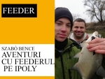 Aventuri cu feederul pe Ipoly